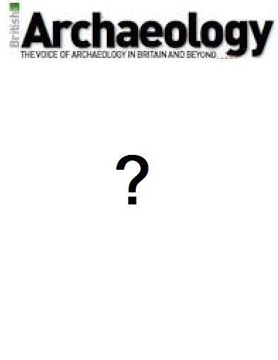 The CBA, British Archaeology Magazine and Stonehenge: what ...